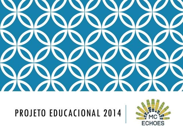 PROJETO EDUCACIONAL 2014