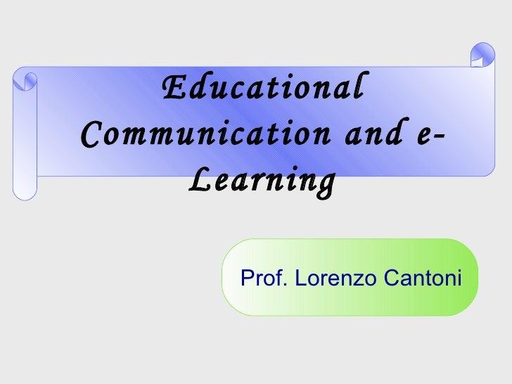 Educational Communication and e-Learning Prof. Lorenzo Cantoni