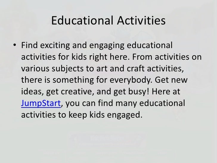 Educational Activities<br />Find exciting and engaging educational activities for kids right here. From activities on vari...