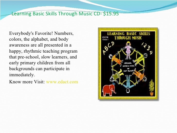 Learning Basic Skills Through Music CD- $15.95 <ul><li>Everybody's Favorite! Numbers, colors, the alphabet, and body aware...