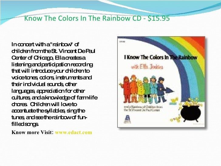 Know The Colors In The Rainbow CD - $15.95 <ul><li>In concert with a &quot;rainbow&quot; of children from the St. Vincent ...