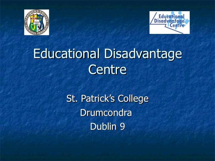 Educational Disadvantage Centre St. Patrick's College Drumcondra  Dublin 9