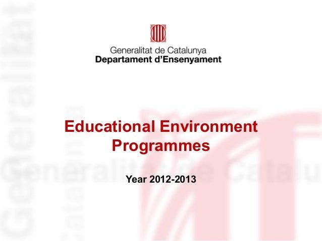 Educational EnvironmentProgrammesYear 2012-2013