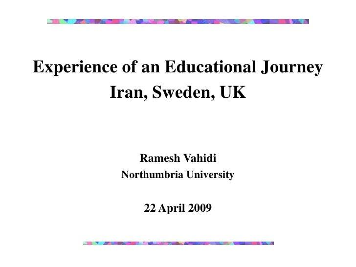 Experience of an Educational Journey          Iran, Sweden, UK                Ramesh Vahidi           Northumbria Universi...