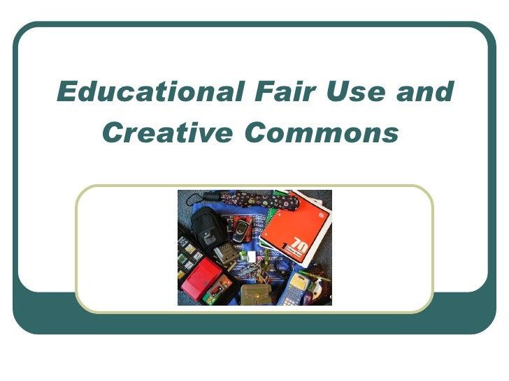 Educational Fair Use and Creative Commons
