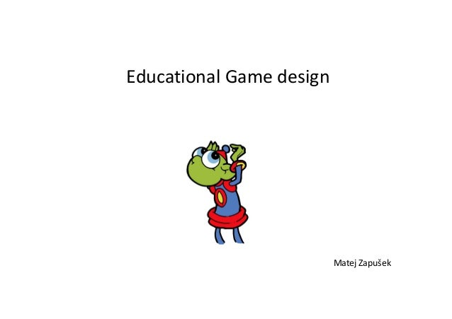 Matej Zapušek Educational Game design