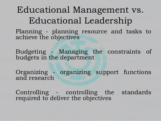 Educational Leadership - The Importance of Leadership and Management …