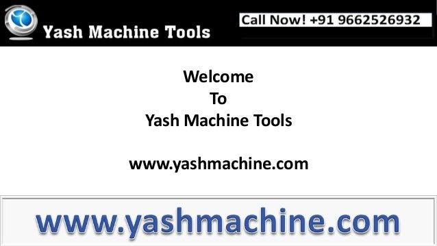 Welcome To Yash Machine Tools  www.yashmachine.com