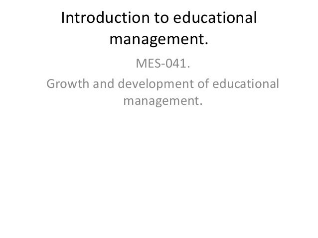 Introduction to educational management. MES-041. Growth and development of educational management.