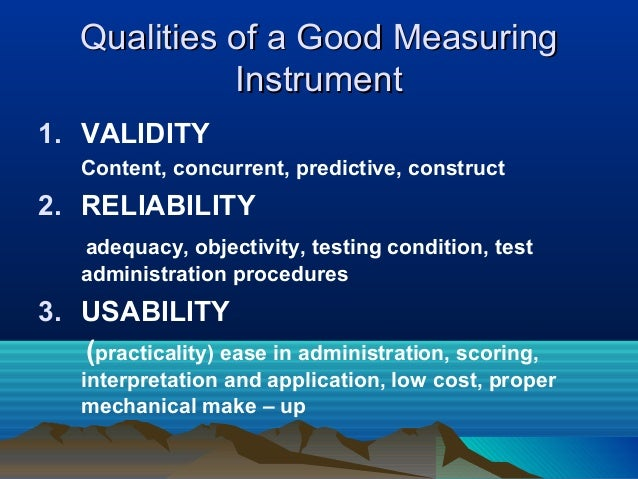 reliability practicality and validity level of the entrance exam The four characteristics of assessments covered in educational psychology are reliability, standardization, validity, and practicality  test, but it is not as .