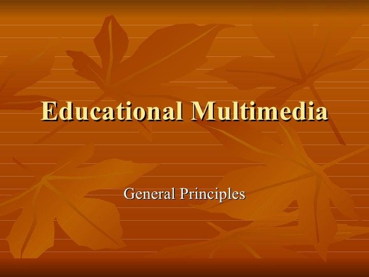 Educational Multimedia General Principles