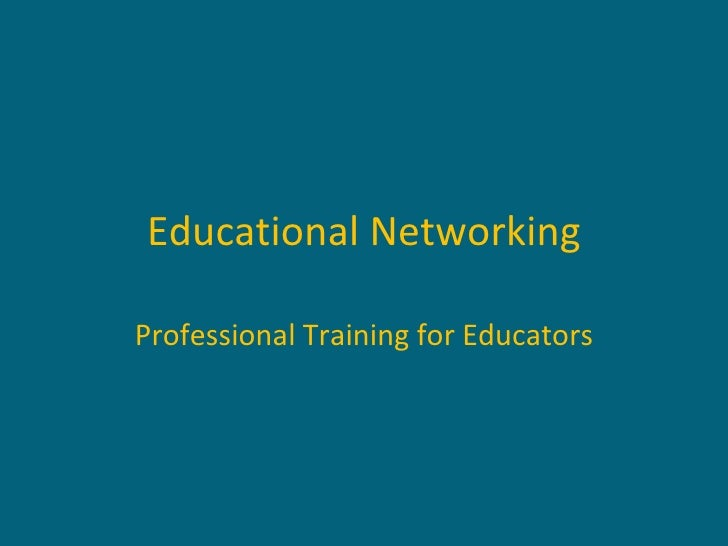 Educational Networking Professional Training for Educators
