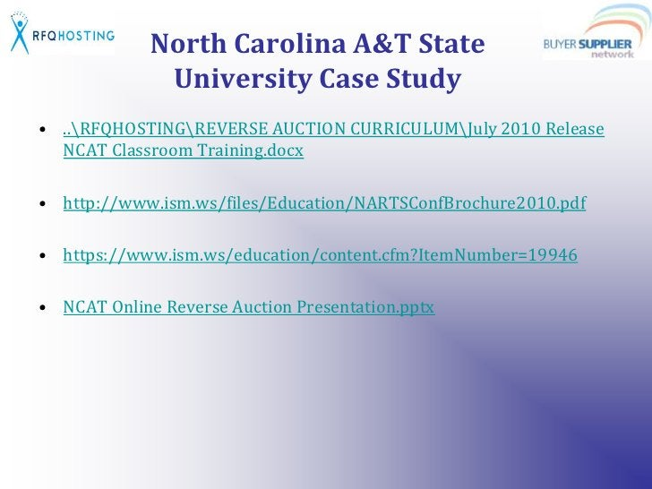 North Carolina A&T State University Case Study<br />..RFQHOSTINGREVERSE AUCTION CURRICULUMJuly 2010 Release NCAT Classroom...