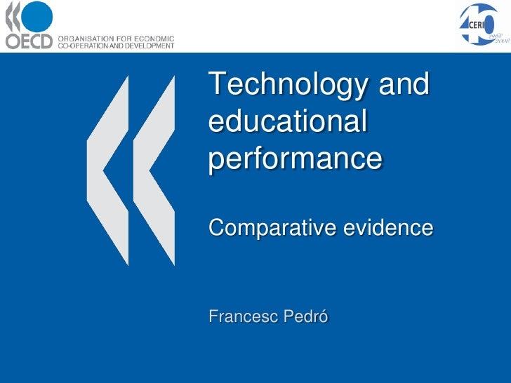 Technology and educational performance  Comparative evidence   Francesc Pedró