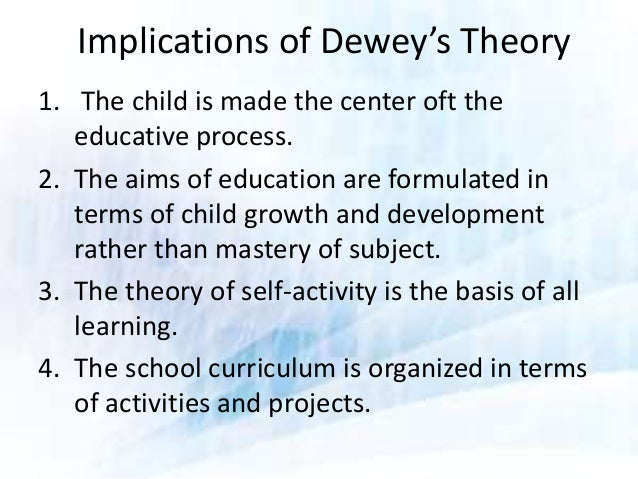 the philosophies and practices of john dewey The paper acknowledges the many ways dewey has been incorporated into environmental philosophy, experiential pedagogy and sustainability theory but dewey's role in the historical development of skills-based pedagogy and, more specifically, his continuing contribution to contemporary practices of sustainability.