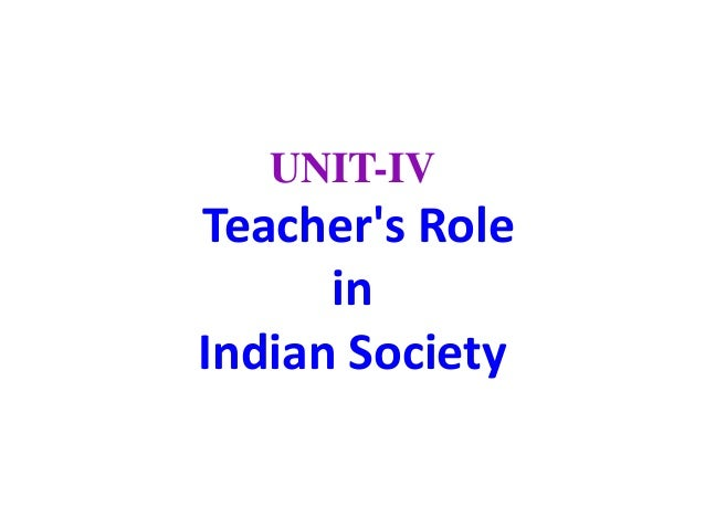 Educational philosophy - Teacher's Role in Indian Society