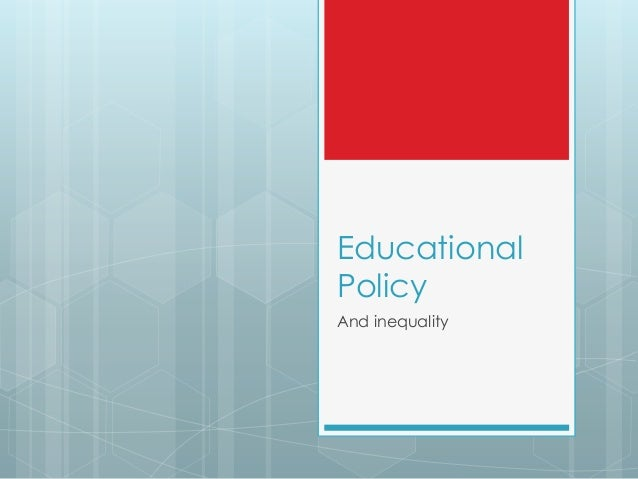 Educational Policy And inequality