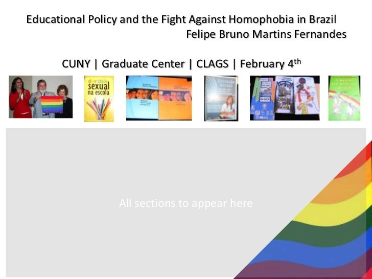 Educational Policy and the Fight Against Homophobia in Brazil<br />Felipe Bruno Martins Fernandes<br />CUNY | Graduate Cen...
