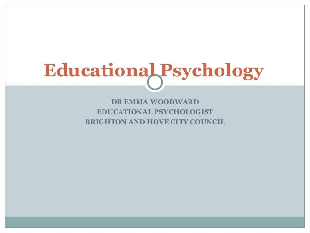 Educational Psychology         DR EMMA WOODWARD      EDUCATIONAL PSYCHOLOGIST    BRIGHTON AND HOVE CITY COUNCIL