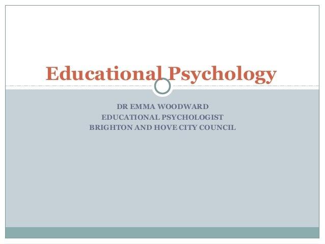DR EMMA WOODWARD EDUCATIONAL PSYCHOLOGIST BRIGHTON AND HOVE CITY COUNCIL Educational Psychology