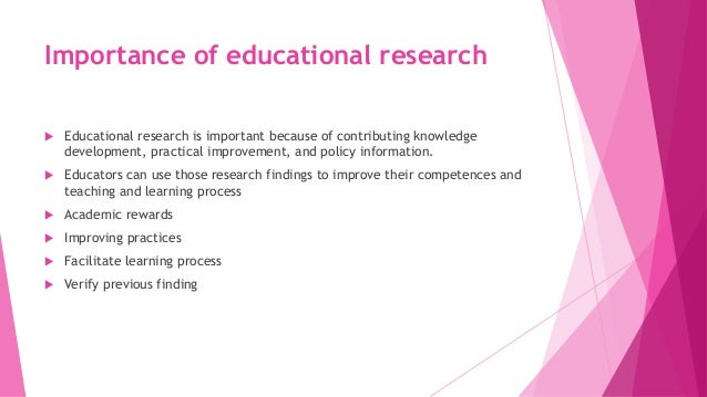 importance of educational research slideshare