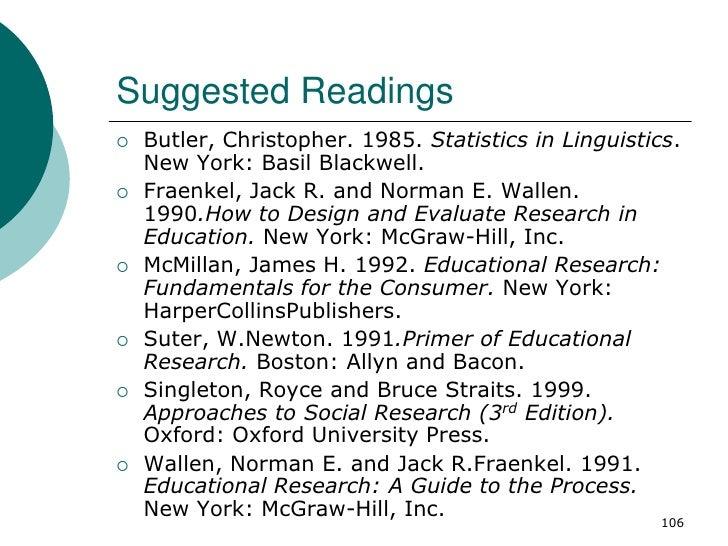 Suggested Readings   Butler, Christopher. 1985. Statistics in Linguistics.    New York: Basil Blackwell.   Fraenkel, Jac...