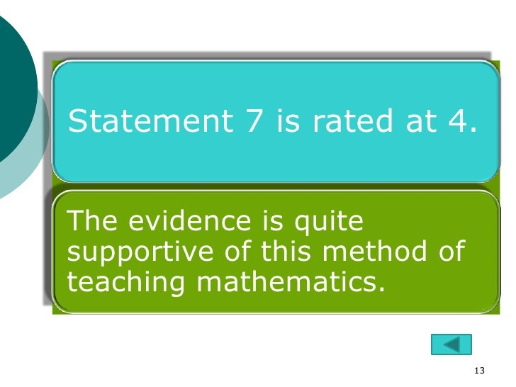 Statement 7 is rated at 4.The evidence is quitesupportive of this method ofteaching mathematics.                          ...