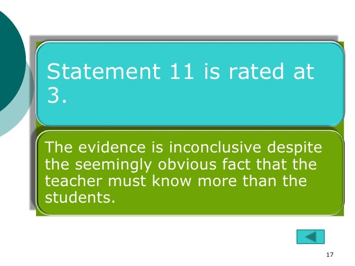 Statement 11 is rated at3.The evidence is inconclusive despitethe seemingly obvious fact that theteacher must know more th...