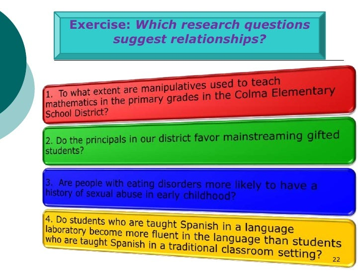 Exercise: Which research questions      suggest relationships?                                     22