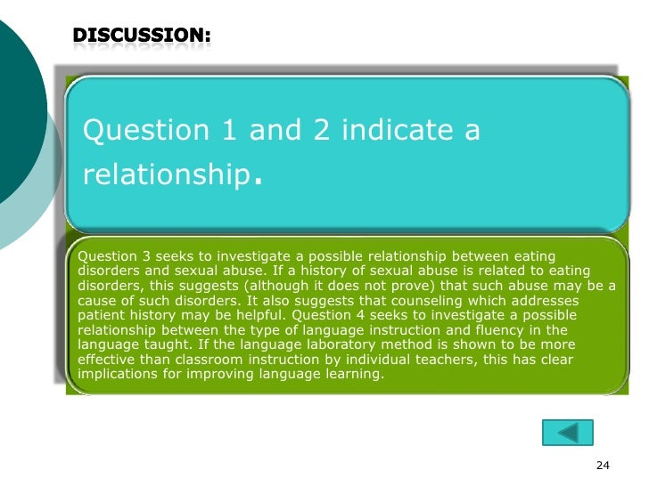 Question 1 and 2 indicate arelationship.Question 3 seeks to investigate a possible relationship between eatingdisorders an...