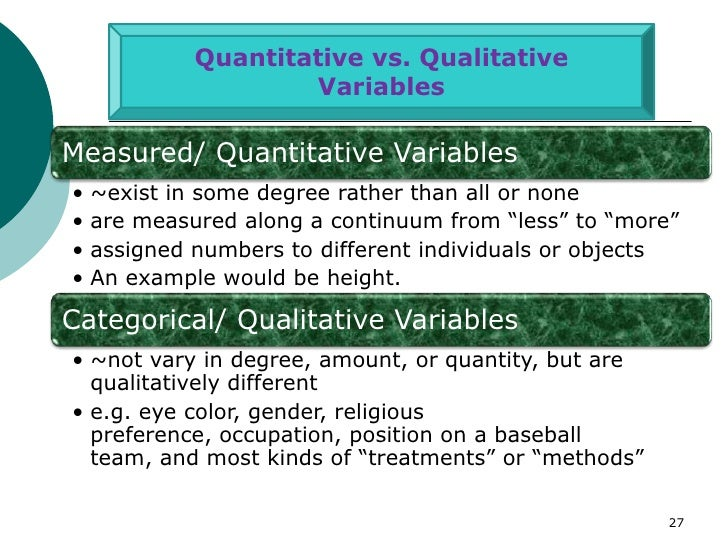Quantitative vs. Qualitative                     VariablesMeasured/ Quantitative Variables•   ~exist in some degree rather...