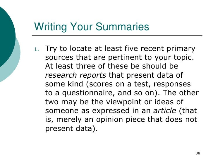Writing Your Summaries1.   Try to locate at least five recent primary     sources that are pertinent to your topic.     At...
