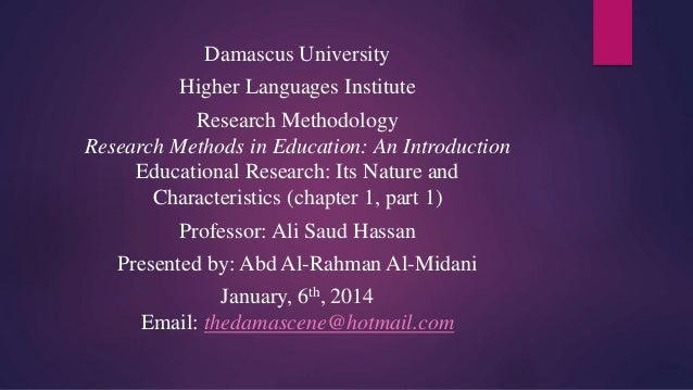 Damascus University Higher Languages Institute  Research Methodology Research Methods in Education: An Introduction Educat...