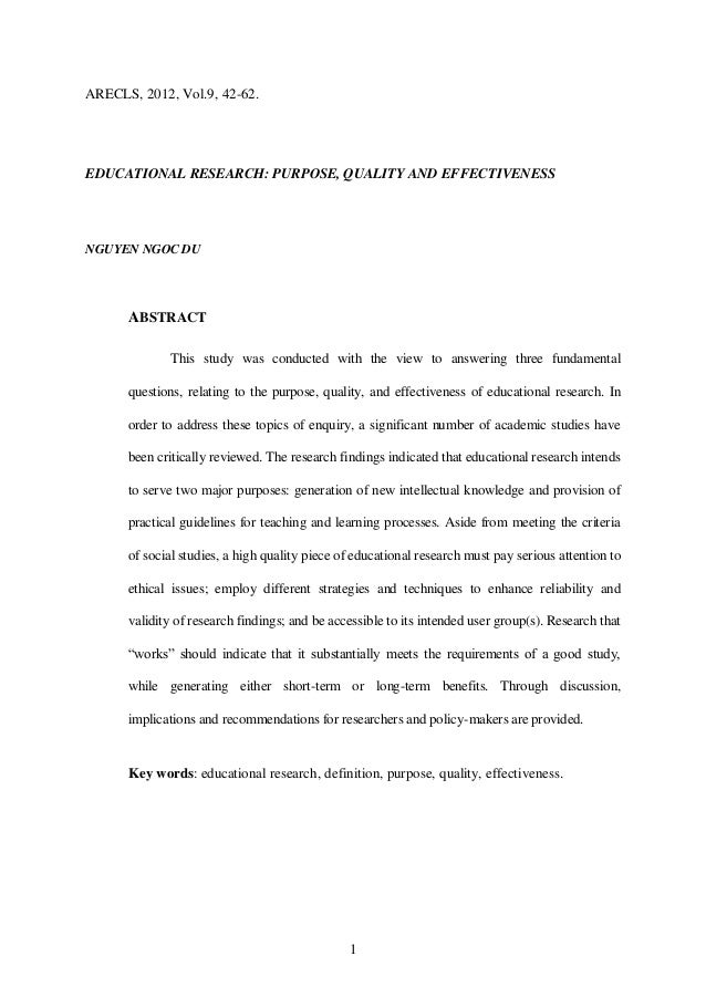 1 ARECLS, 2012, Vol.9, 42-62. EDUCATIONAL RESEARCH: PURPOSE, QUALITY AND EFFECTIVENESS NGUYEN NGOC DU ABSTRACT This study ...