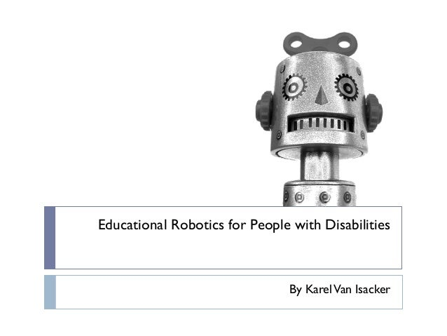 Educational Robotics for People with Disabilities By KarelVan Isacker
