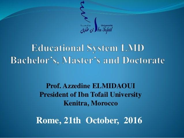 Prof. Azzedine ELMIDAOUI President of Ibn Tofail University Kenitra, Morocco Rome, 21th October, 2016