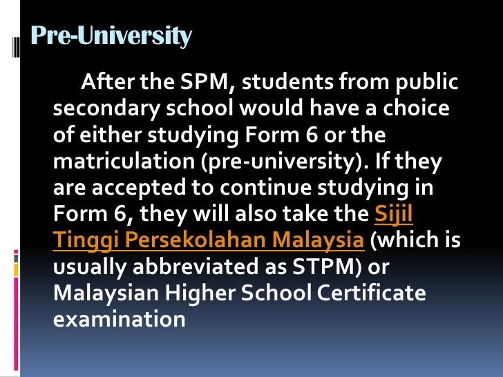 educational system in malaysia Higher education in malaysia for admission to the malaysian university must have a certificate of graduation from high school and be fluent in english (would have to be tested) education in malaysia is carried out by type of program0 + 3, 2 + 1, 15 + 15, etc program 3 + 1 provides 3-year training in a college or university, after which students receive a bachelor's degree.