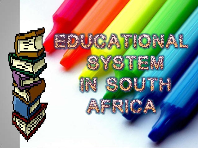 education system in south africa thesis Guidelines for values-education in south african schools ja rens  of this thesis is an attempt to clarify the confusion between  in south africa, as in the rest .