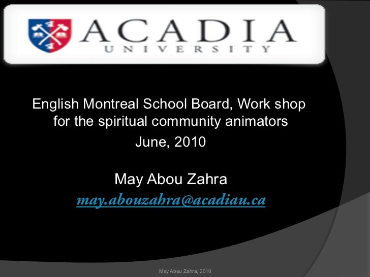 English Montreal School Board, Work shop  for the spiritual community animators                 June, 2010            May ...