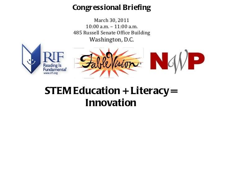 Congressional Briefing March 30, 2011 10:00 a.m. – 11:00 a.m. 485 Russell Senate Office Building Washington, D.C.   STEM E...