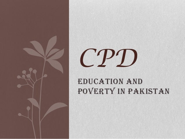CPD EDUCATION AND POVERTY IN PAKISTAN