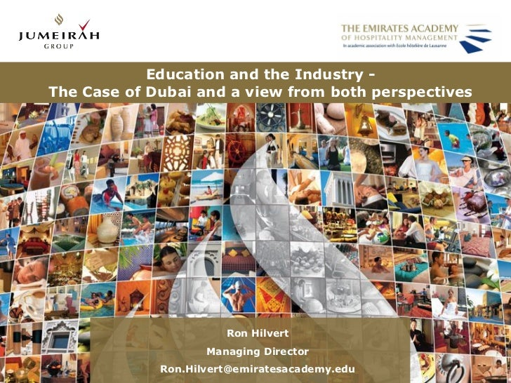 Education and the Industry -The Case of Dubai and a view from both perspectives                       Ron Hilvert         ...