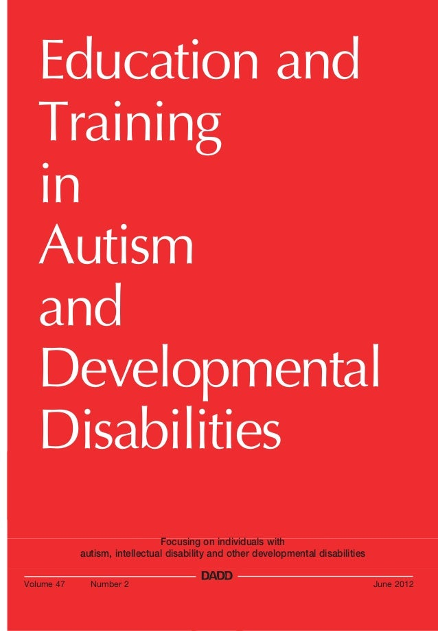 Education and Training in Autism and Developmental Disabilities Focusing on individuals with autism, intellectual disabili...