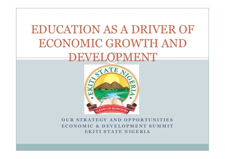 EDUCATION AS A DRIVER OF ECONOMIC GROWTH AND     DEVELOPMENT    OUR STRATEGY AND OPPORTUNITIES    ECONOMIC & DEVELOPMENT S...
