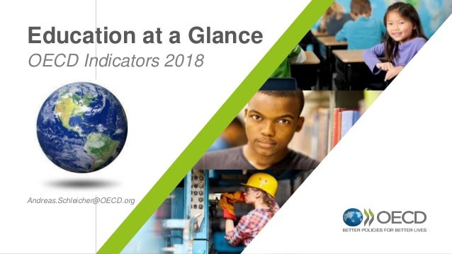 OECD Indicators 2018 Education at a Glance Andreas.Schleicher@OECD.org