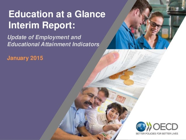 1 Update of Employment and Educational Attainment Indicators January 2015 Education at a Glance Interim Report: