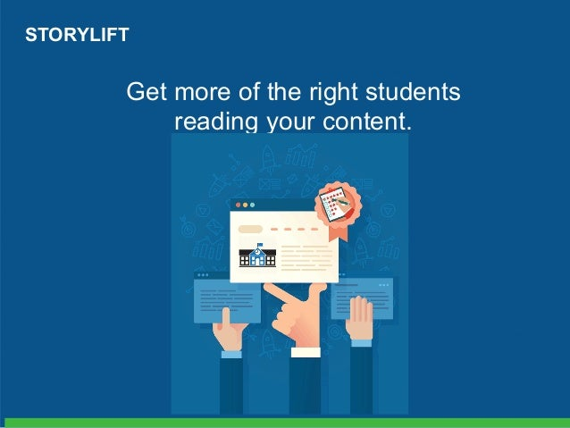 Get more of the right students reading your content. STORYLIFT