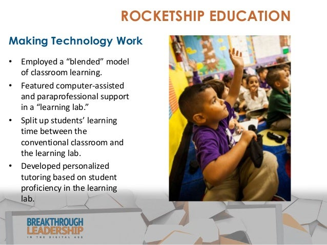 Results  ROCKETSHIP EDUCATION  • In 2013, Rocketship Education was the highest-performing public school for low-income stu...