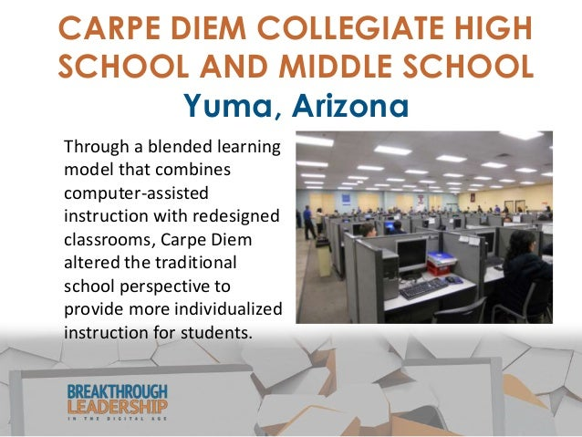 CARPE DIEM Making Technology Work Carpe Diem changed the roles of teachers, parents, students, and administrators by relyi...
