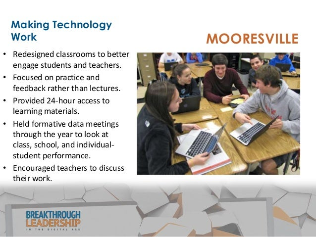 MOORESVILLE Results • In 2013, Scholastic Administrator named Mooresville the best school system in the country. • Mooresv...
